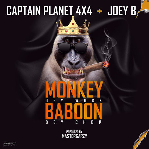 Captain Planet 4X4 Ft Joey B - Monkey Dey Work Baboon Dey Chop