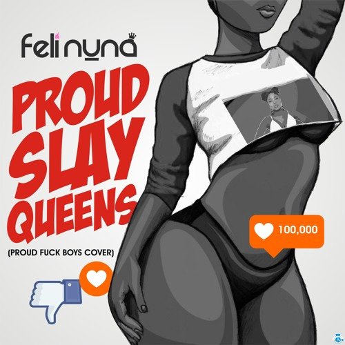 Feli Nuna - Proud Slay Queens (Proud Fuck Boys Cover)