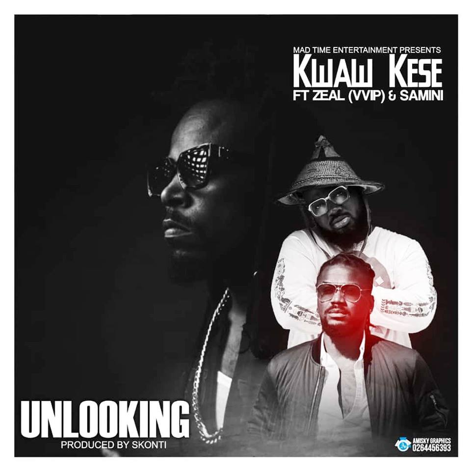 DOWNLOAD MP3 : Kwaw Kese Ft Samini x Zeal (VVIP) – Unlooking