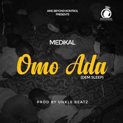 DOWNLOAD MP3 : Medikal – Omo Ada