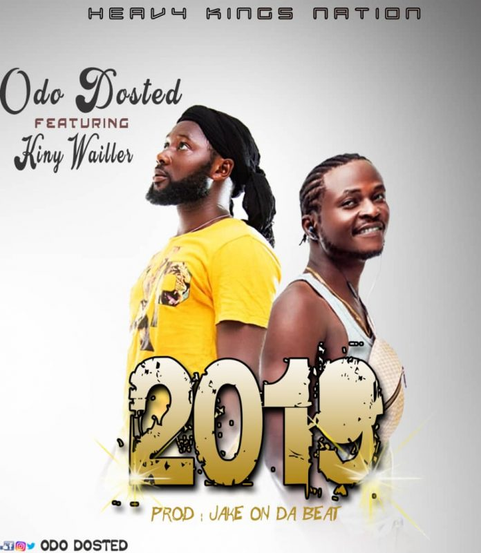 Odo Dosted ft Kiny Wailler - 2019 (Prod By Jake On Da Beatz)