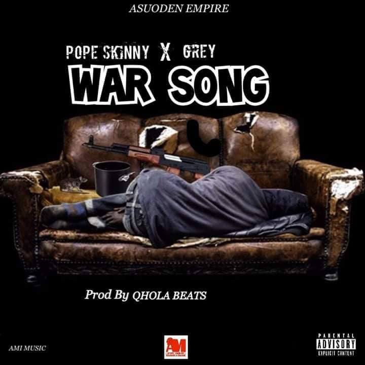Pope Skinny Ft Grey - War Song