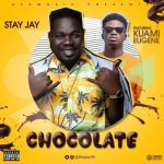 Stay Jay Ft Kuami Eugene – Chocolate
