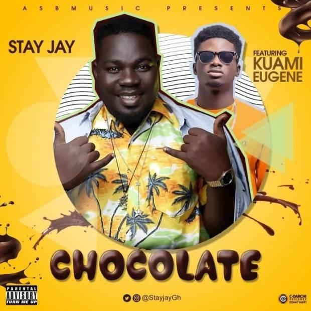 DOWNLOAD MP3 : Stay Jay Ft Kuami Eugene – Chocolate
