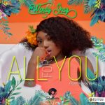 Wendy Shay – All For You (Prod. By MOG Beatz)