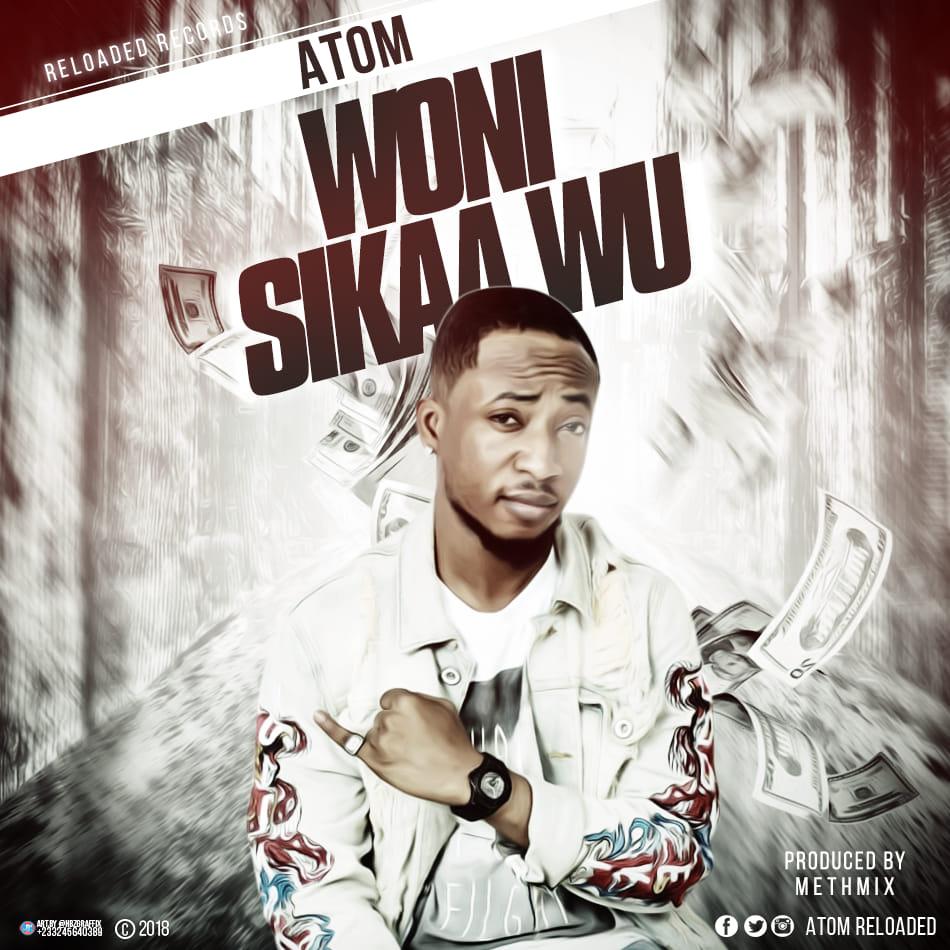 Atom – Woni Sikaa Wu (Prod By Methmix)
