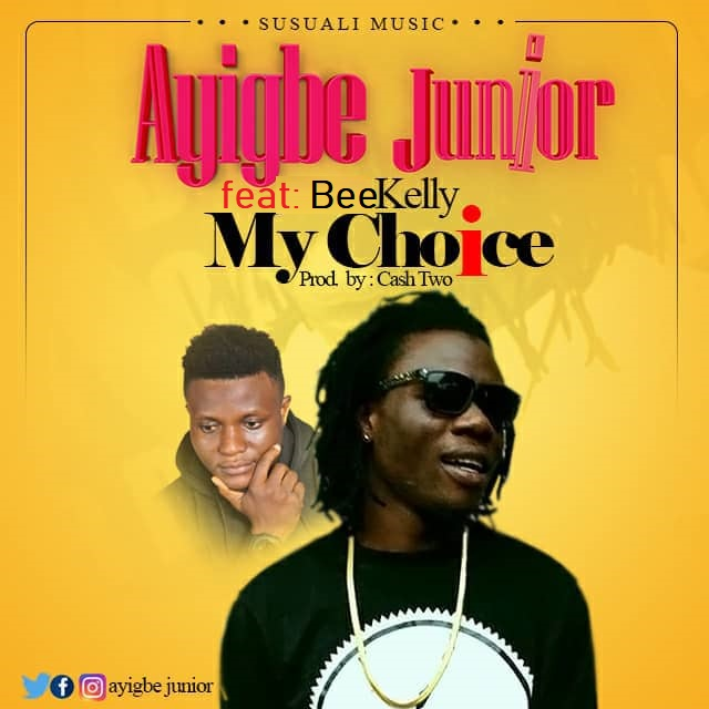 Ayigbe JNR Ft BeeKelly - My Choice (Prod by Cashtwo)