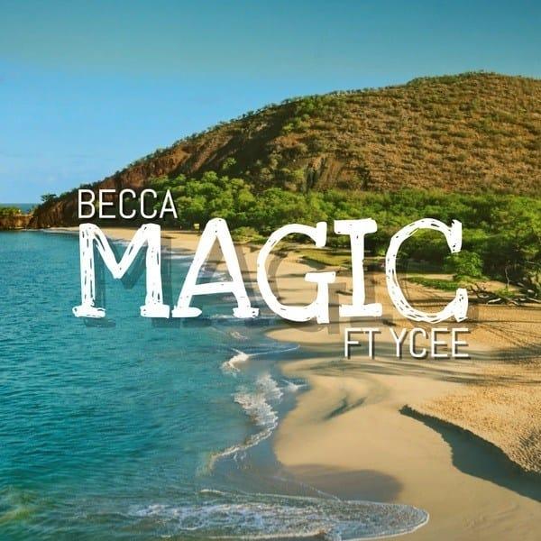 Becca ft. Ycee – Magic