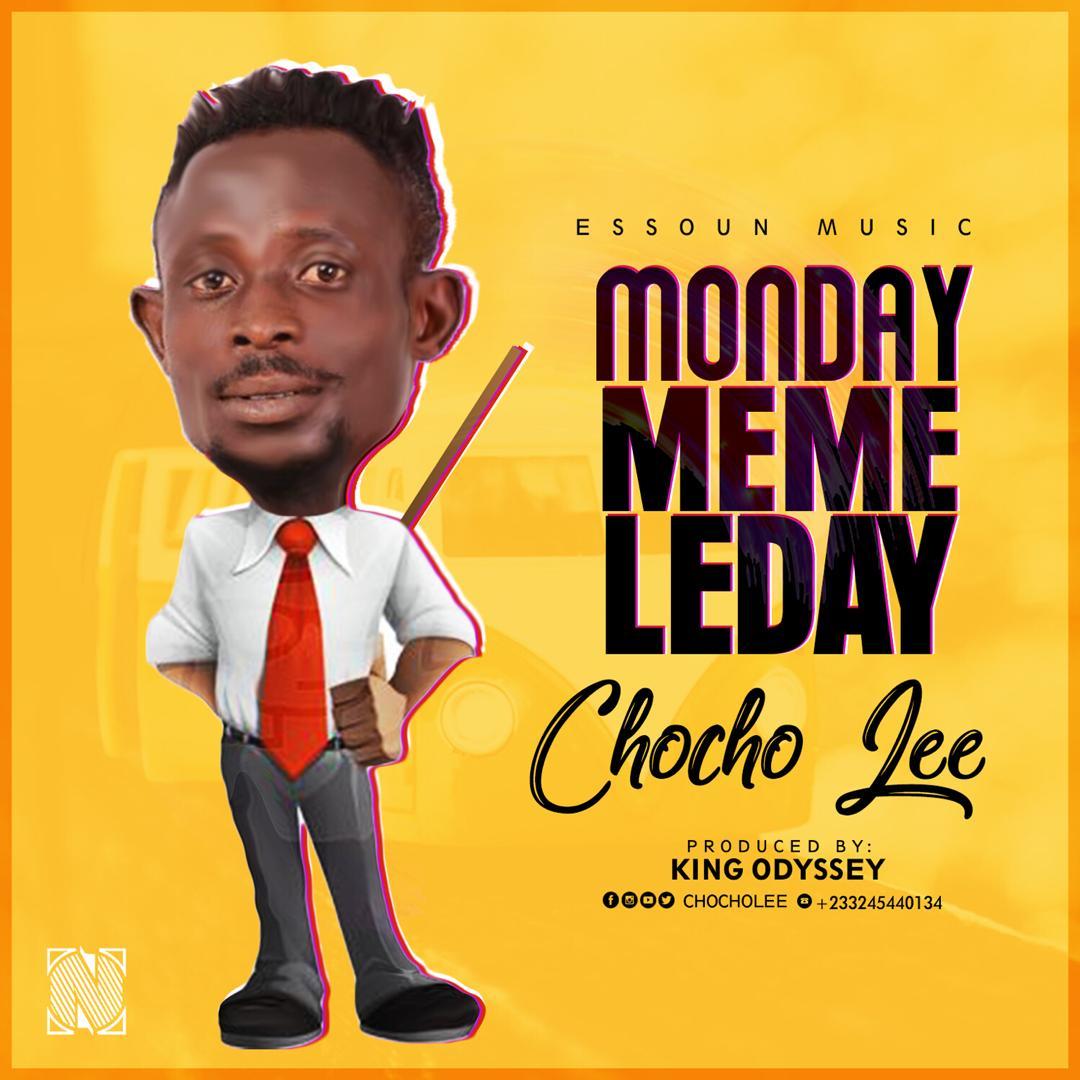 Chocho Lee - Monday Mame Leday (Prod By King Odyssey)