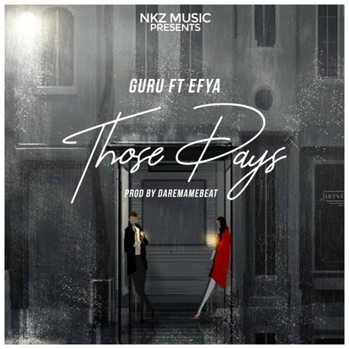 Guru ft Efya - Those Days