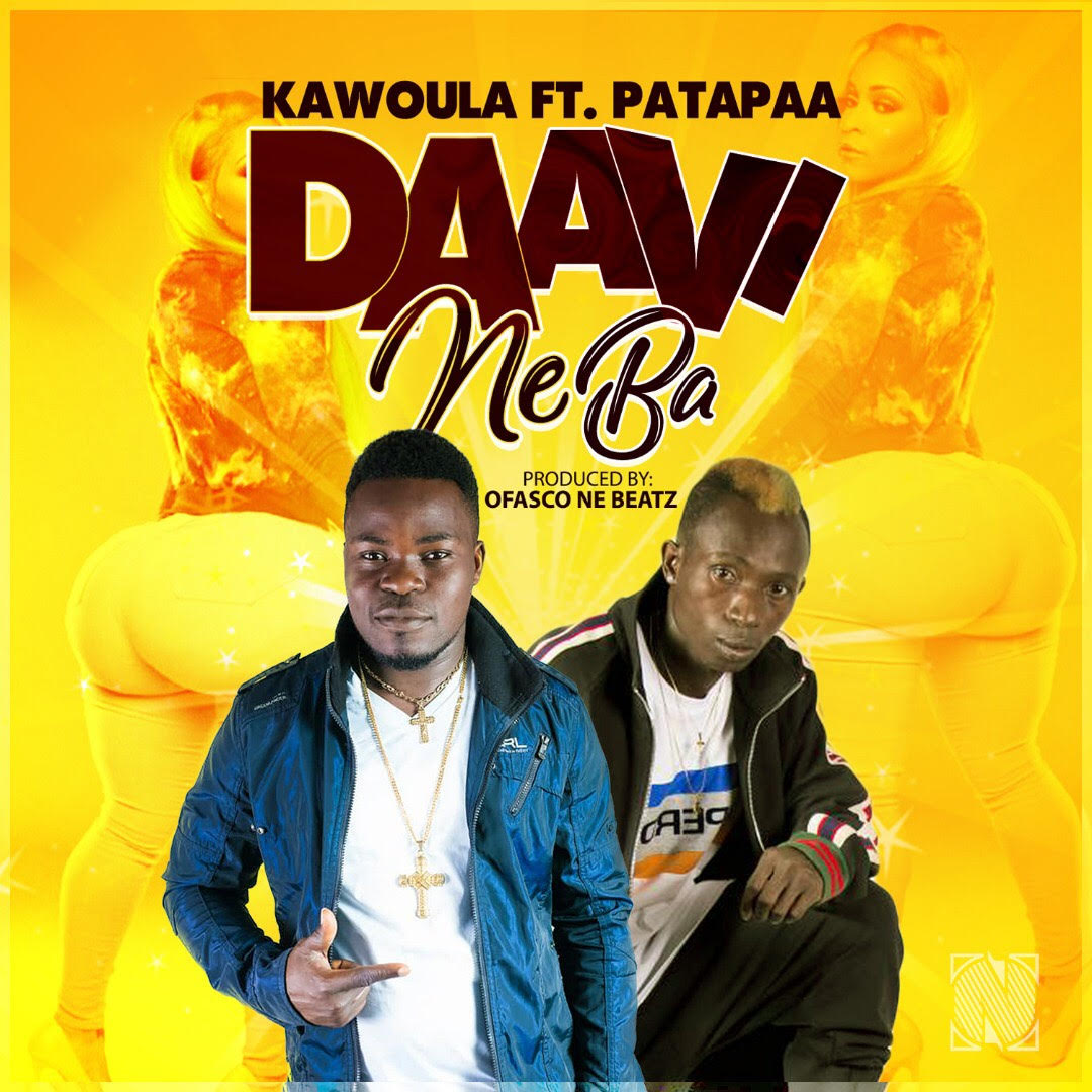 Kawoula Ft Patapaa - Daavi Neba (Prod By Ofasco Ne Beatz)
