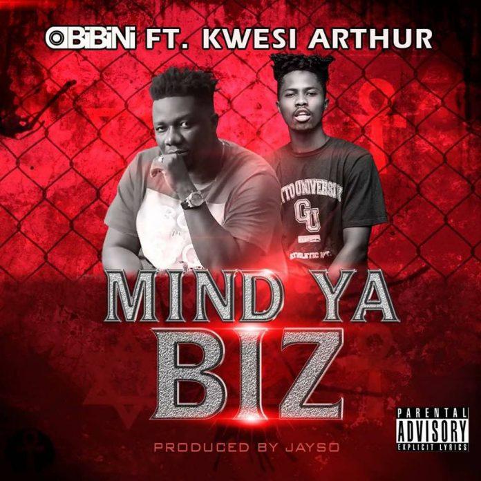 Obibini ft Kwesi Arthur – Mind Ya Biz
