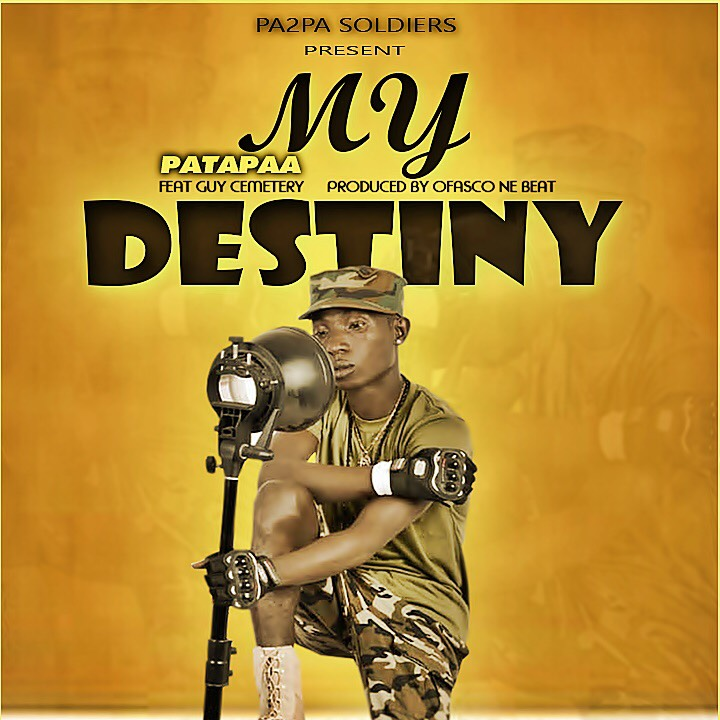 Patapaa Ft Guy Cemetery - My Destiny (Prod By Ofasco Ne Beatz)