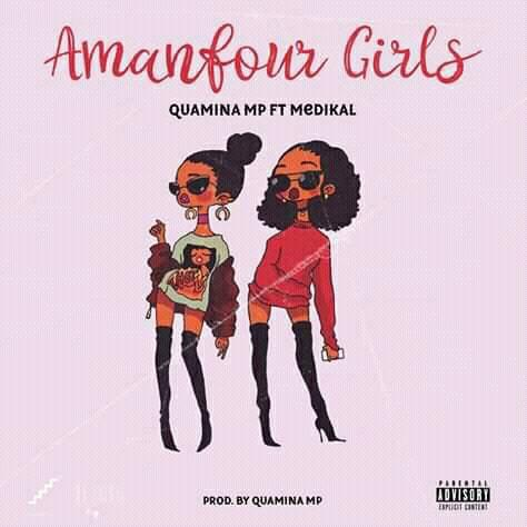 Quamina Mp Ft Medikal - Amanfour Girls