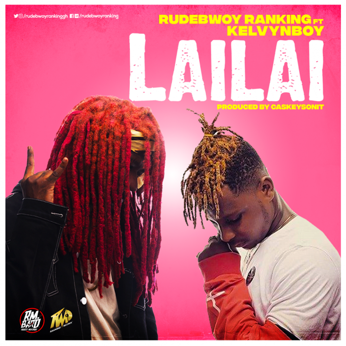 Rudebwoy Ranking ft Kelvynboy - LaiLai