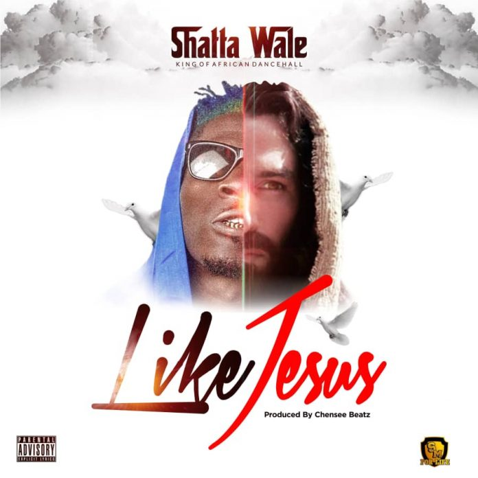 Shatta Wale - Like Jesus (Prod By chensee Beatz)