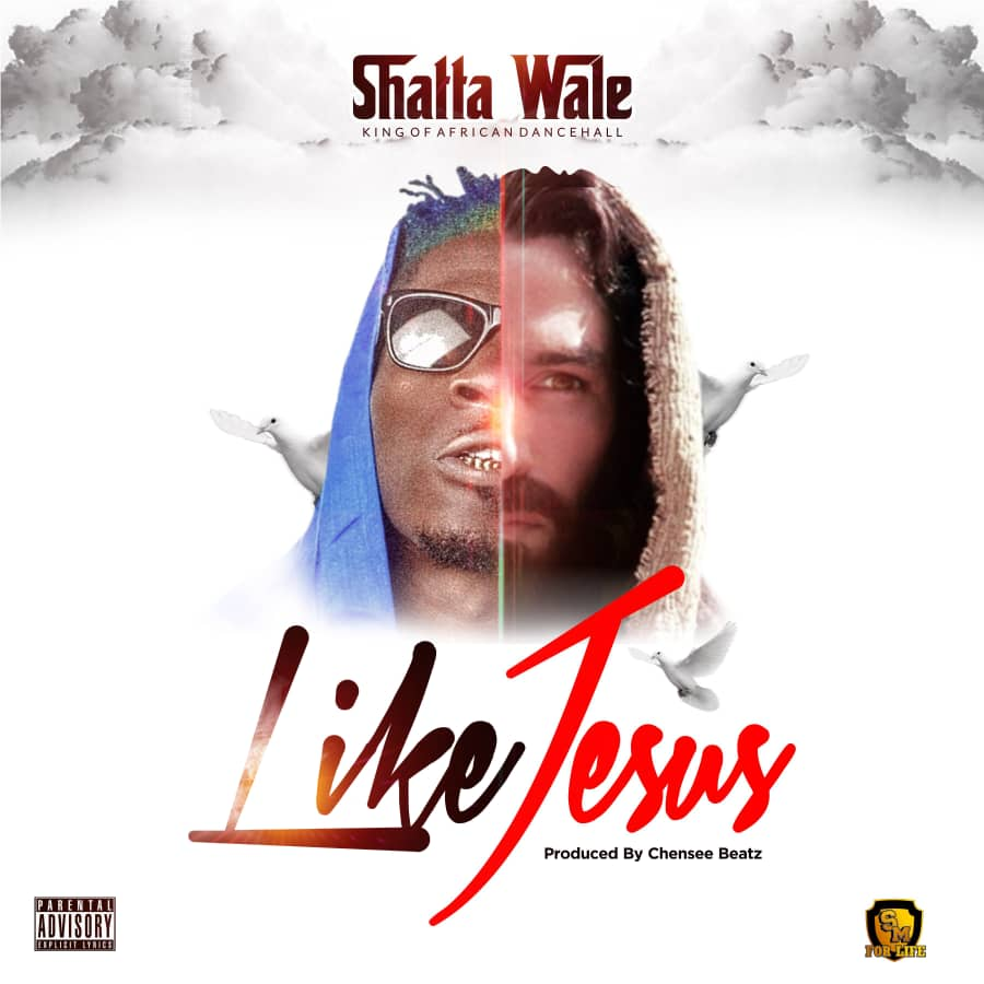 DOWNLOAD MP3 : Shatta Wale – Like Jesus (Prod By chensee Beatz)
