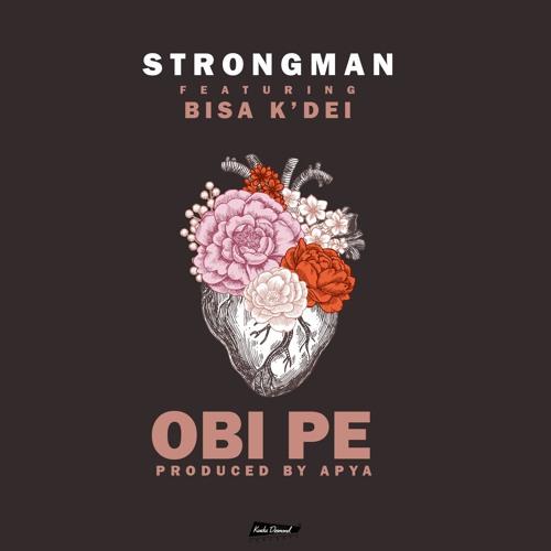 Strongman Ft Bisa Kdei - Obi Pe