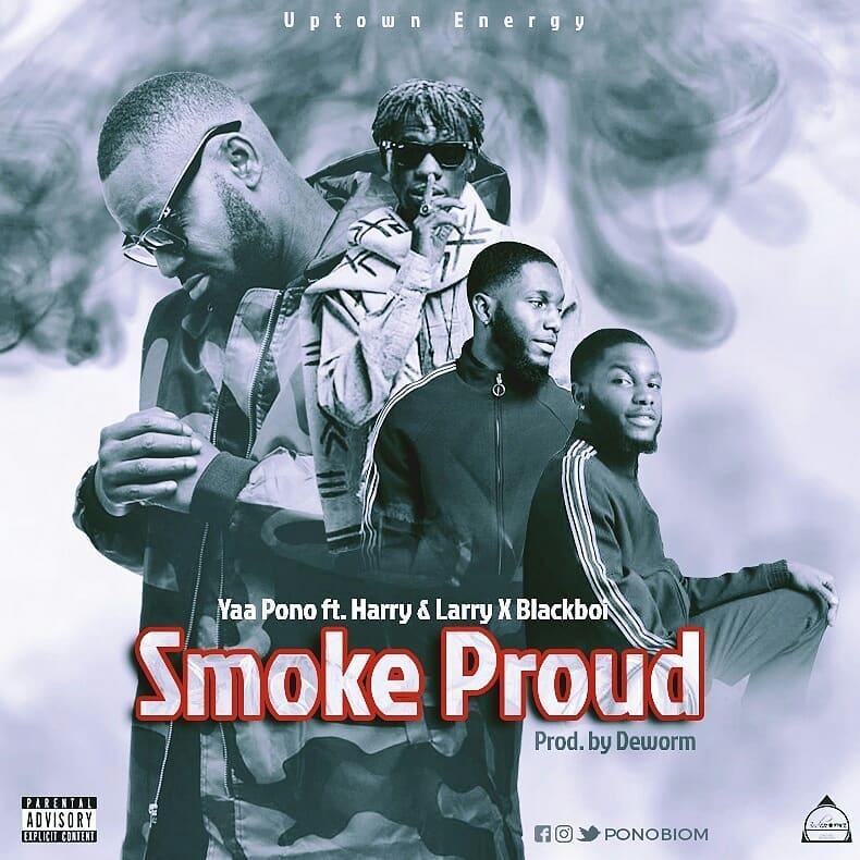 Yaa Pono ft. Harry & Larry & Blackboi - Smoke Proud