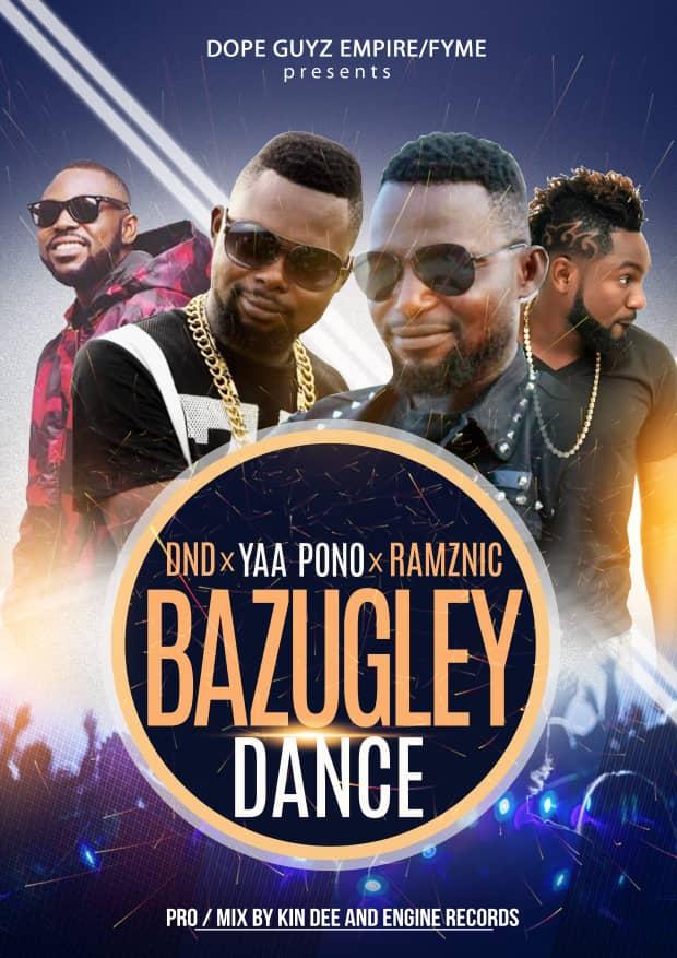 DND x Yaa Pono x Ramznic - Bazugley Dance (Prod. By Kin Dee)