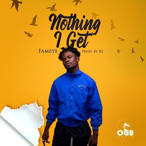 Fameye – Noting I Get