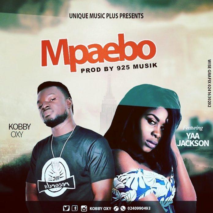 Kobby OXY x Yaa Jackson - Mpaebo (Prod. By 925 Music)