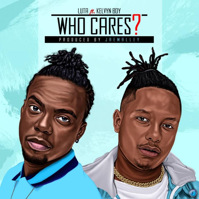 Luta Ft Kelvynboy - Who Cares