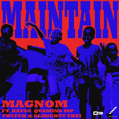 Magnom ft Kayso, Quamina Mp, Twitch & Almighty Trei - Maintain