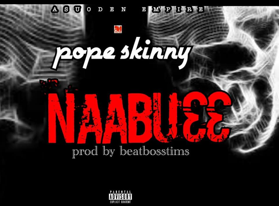 Pope Skinny - Naabu33 (Shatta Wale Diss)