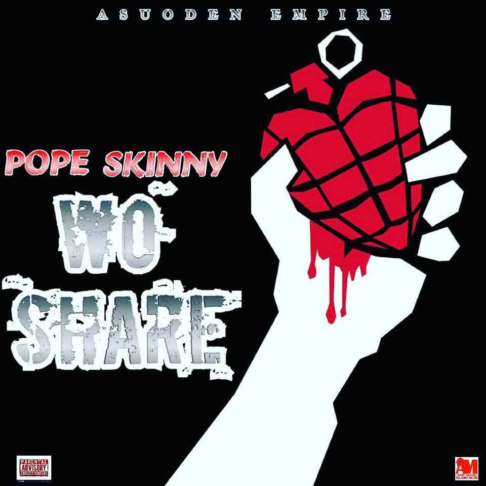 Pope Skinny - Wo Share