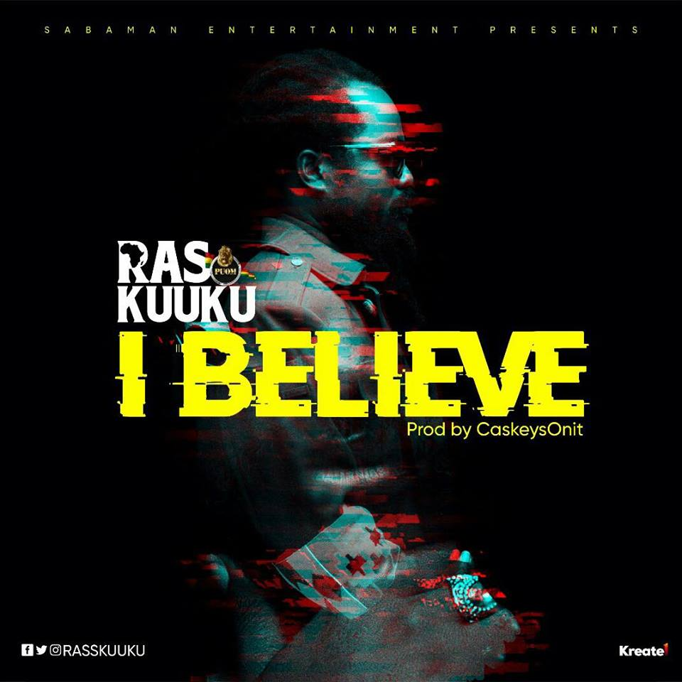Ras Kuuku - I Believe