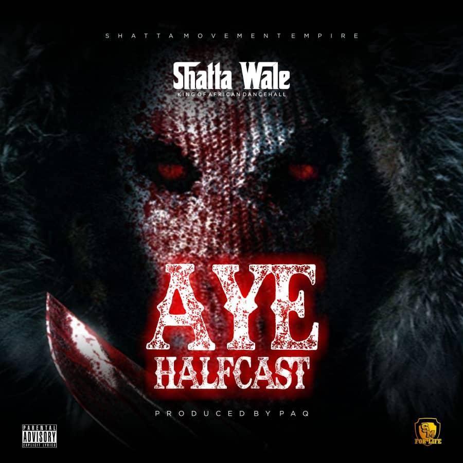 Shatta Wale - Ay3 Halfcast (Prod By Paq)