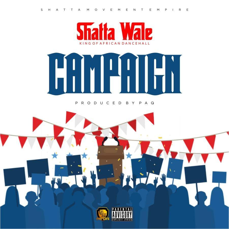 Shatta Wale - Campaign (Prod By Paq)