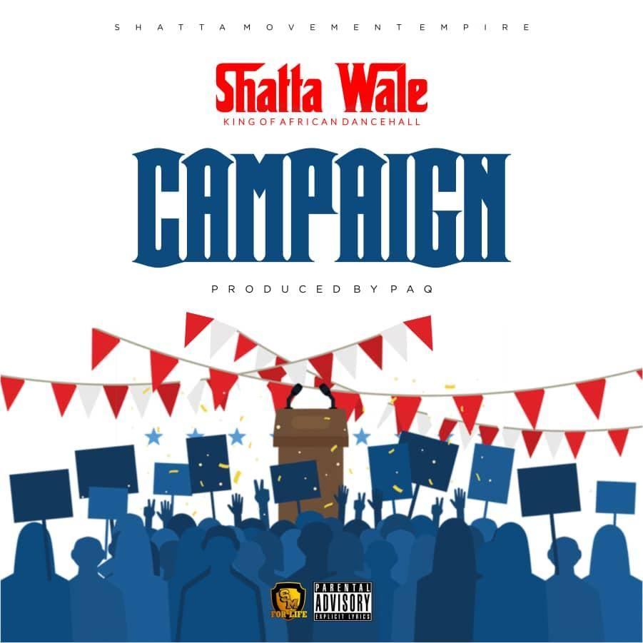 Shatta Wale - Campaign (Prod By Paq)
