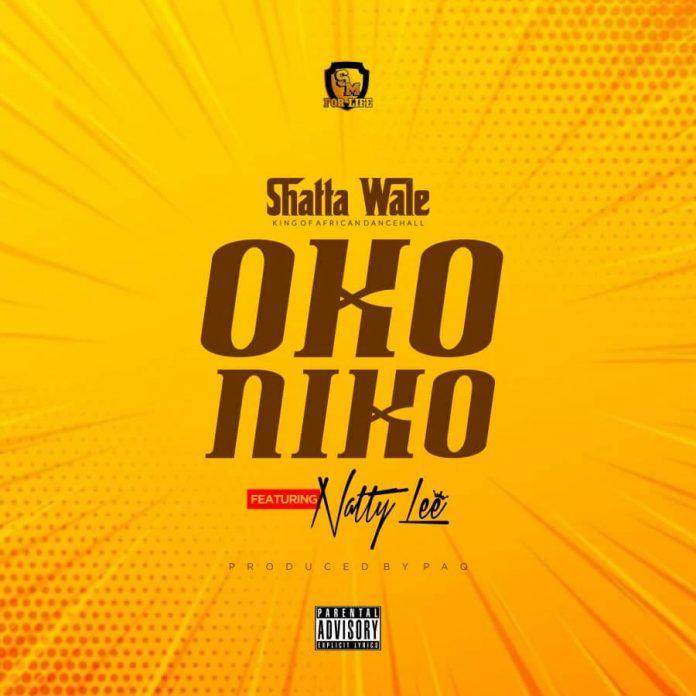Shatta Wale Ft Natty Lee - Oko Niko (Prod By Paq)