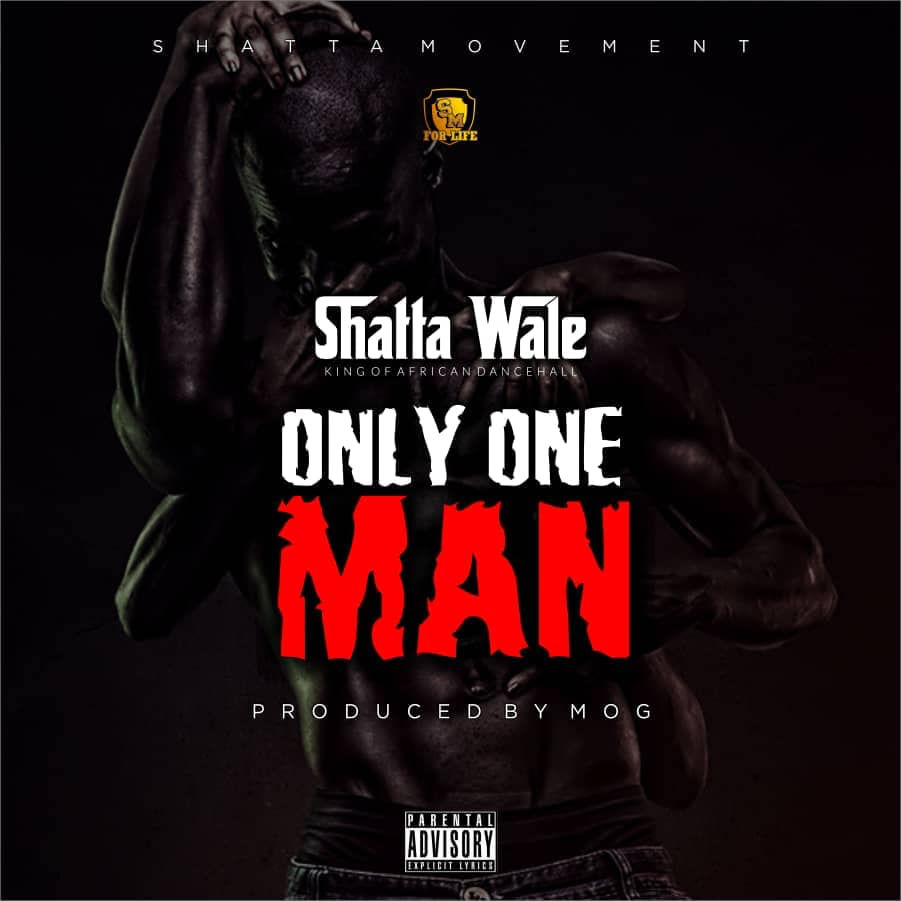 Shatta Wale - Only One Man (Prod By MOG)