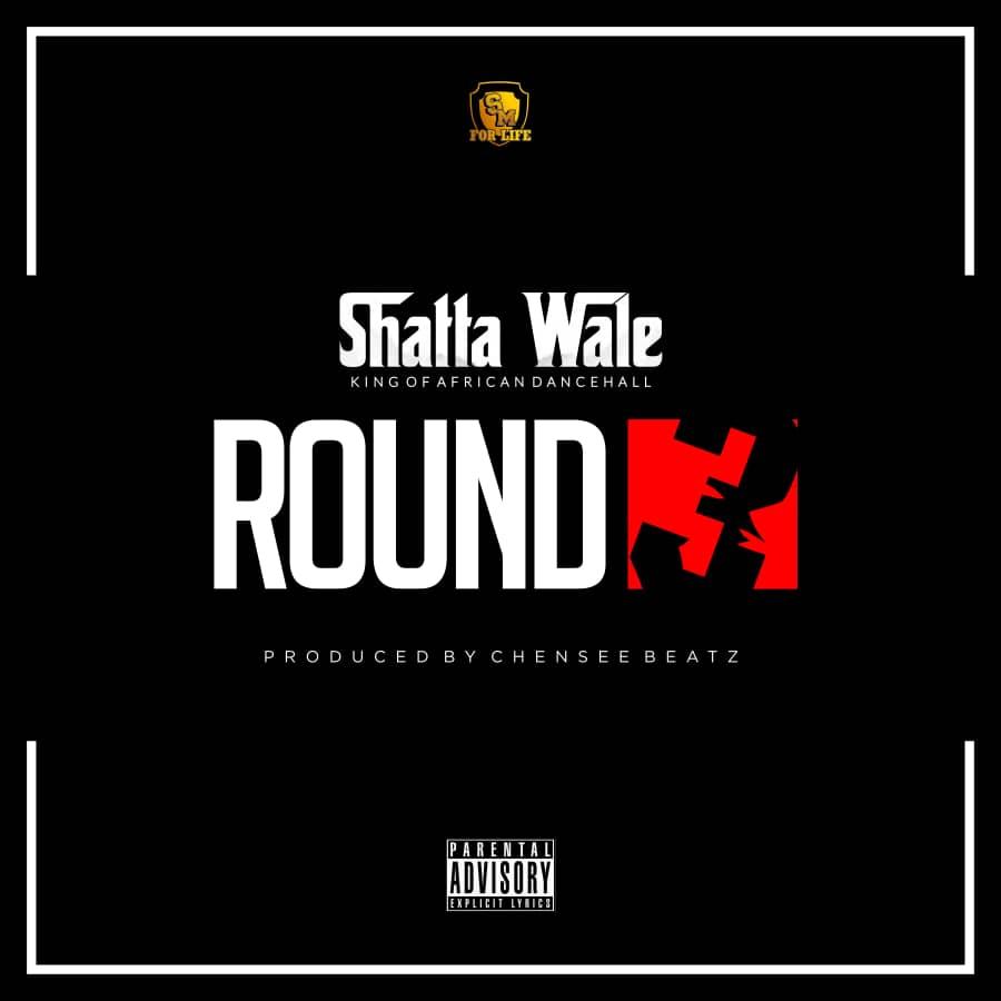 Shatta Wale - Round 3 (Prod By Chensee Beatz)