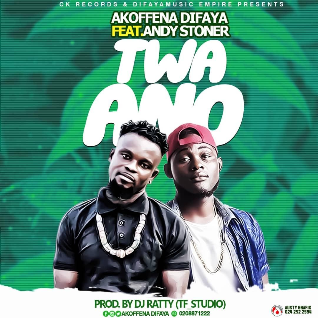 Akoffena Difaya Ft Andy Stoner - Twa Ano (Prod By Dj Ratty)