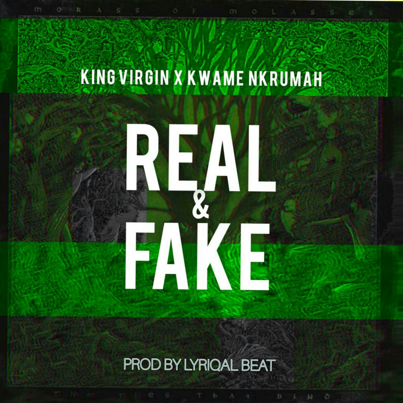 DOWNLOAD MP3 : King Virgin x Kwame Nkrumah – Real and Fake