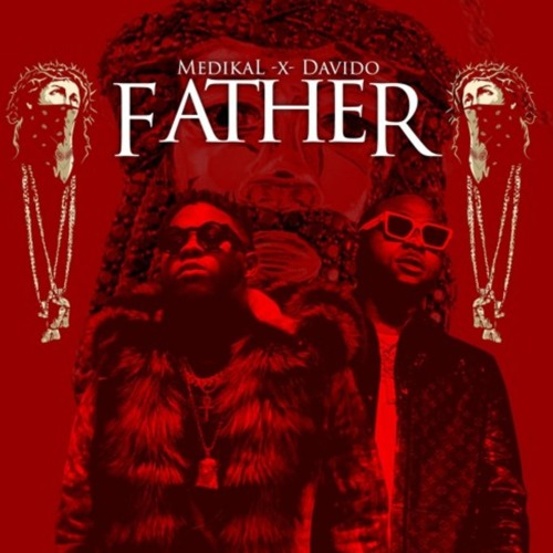 Medikal ft Davido - Father