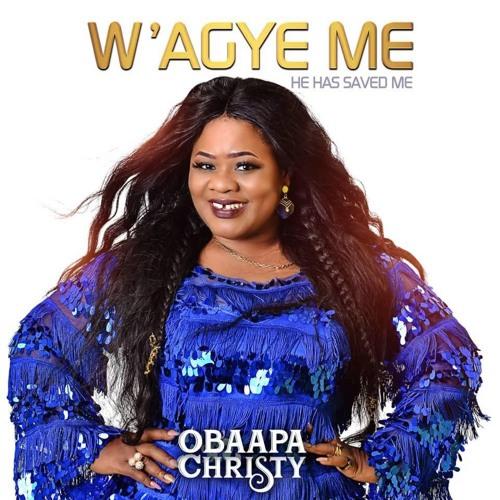Obaapa Christy - Wagye Me
