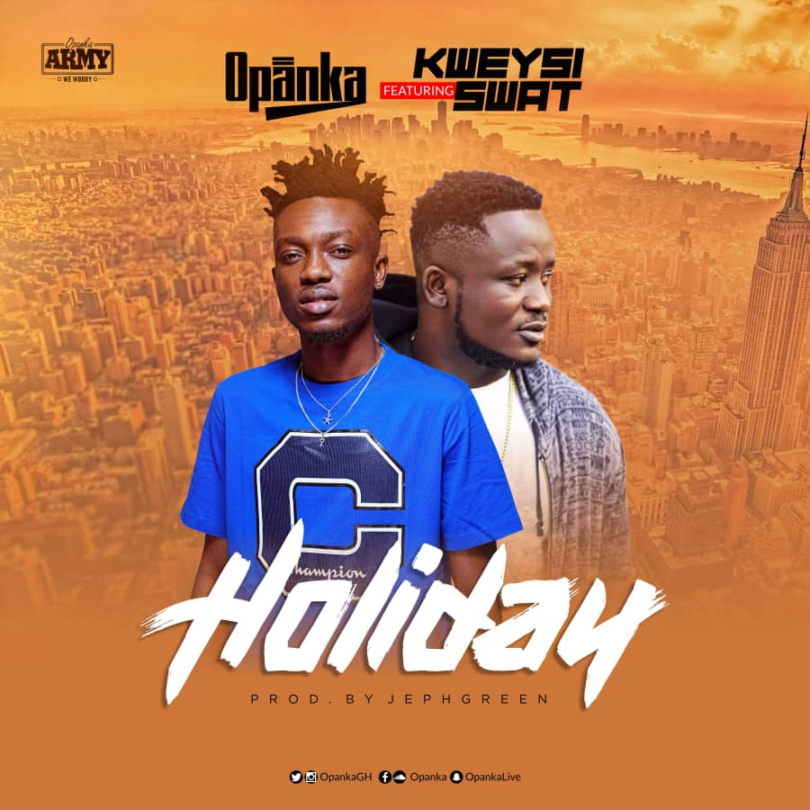 Opanka ft. Kweysi Swat - Holiday