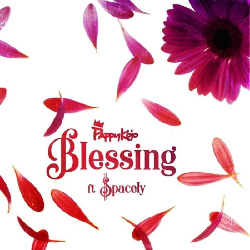 Pappy KoJo ft. Spacely – Blessing