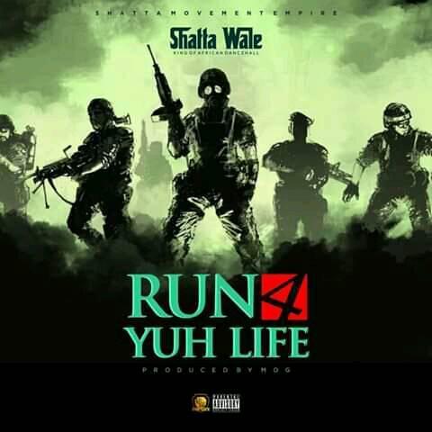 DOWNLOAD MP3 : Shatta Wale – Run 4 Yuh Lyf