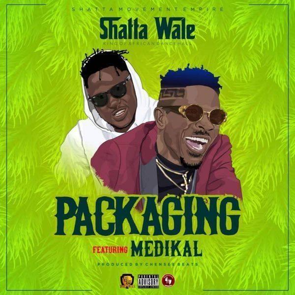 Shatta Wale ft. Medikal  – Packaging