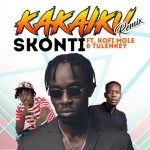 Skonti Ft Kofi Mole x Tulenkey - Kakaiku Remix