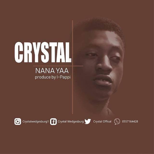 Crystal - Nana Yaa (Prod By Pappi)
