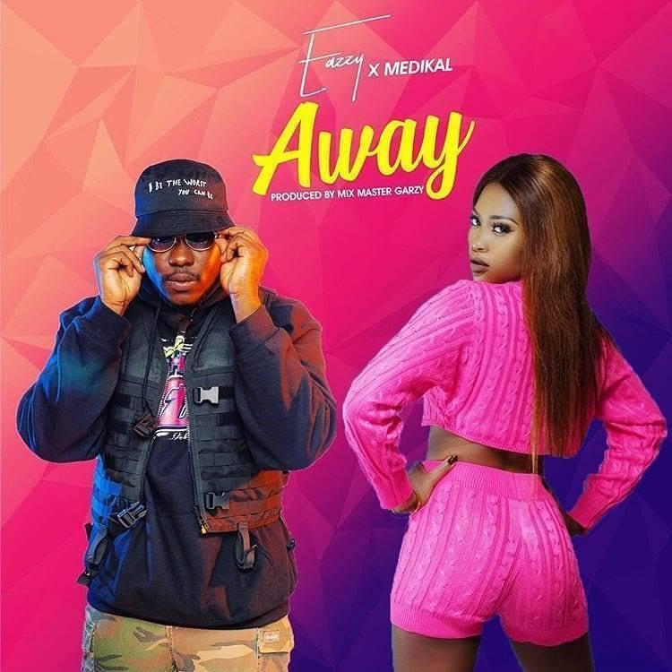 Eazzy Ft. Medikal – Away