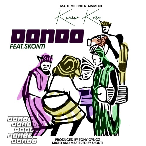 Kwaw Kese Ft Skonti - Dondo