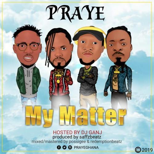 Praye - My Matter